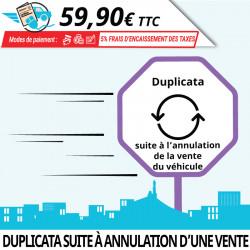 Duplicata carte grise suite à l'annulation de la vente du véhicule